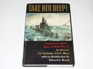 Take Her Deep : A Submarine Against Japan In World War Two (Galantin 1987)